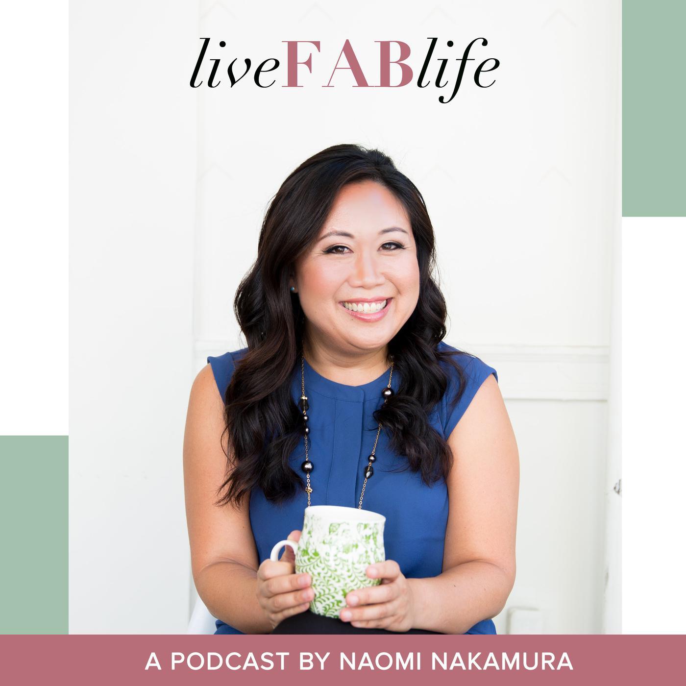 Live FAB Life Podcast - Naomi Nakamura: Certified Holistic