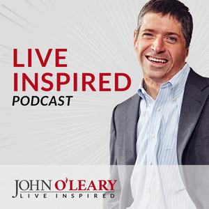 Live Inspired Podcast with John O'Leary