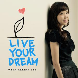 Live Your Dream with Celina Lee