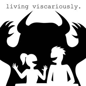 Living Viscariously