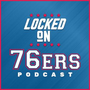 Best NBA Podcasts (2019): Locked On 76ers - Daily Podcast On The Philadelphia Sixers