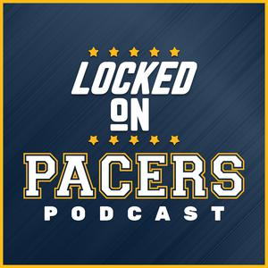 Locked On Pacers - Daily Podcast On The Indiana Pacers