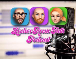 Top 10 podcasts: Locker Room Talk