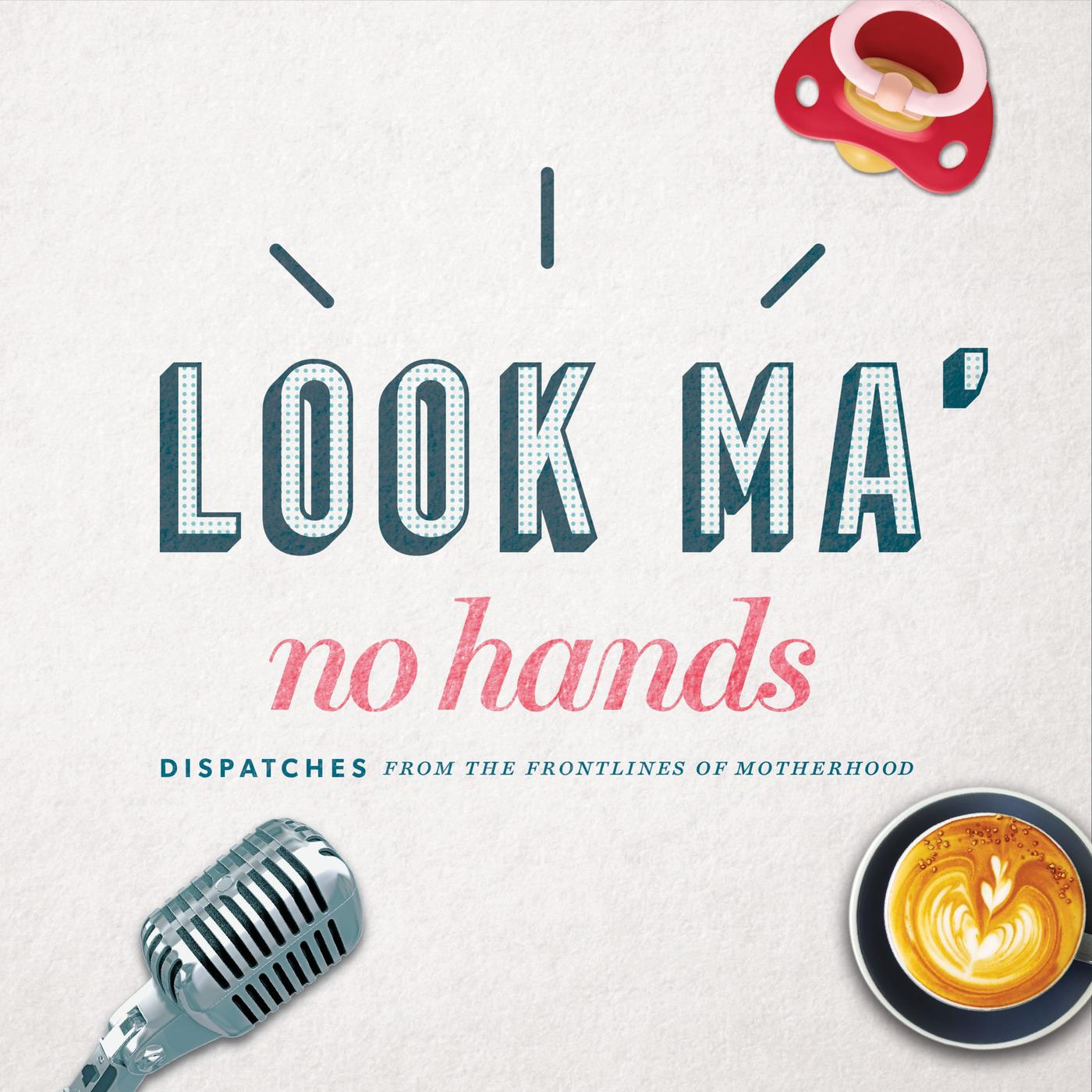 Image result for look ma no hands podcast