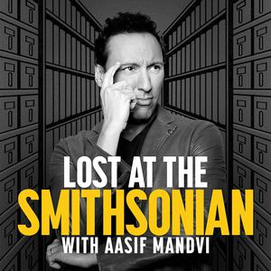 Meilleurs podcasts Société et culture (2019): Lost at the Smithsonian with Aasif Mandvi