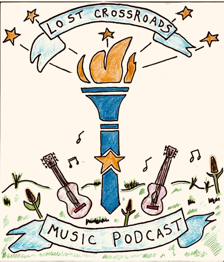 Lost Crossroads Music Podcast - Nick Dittmeier, Aaron Waters