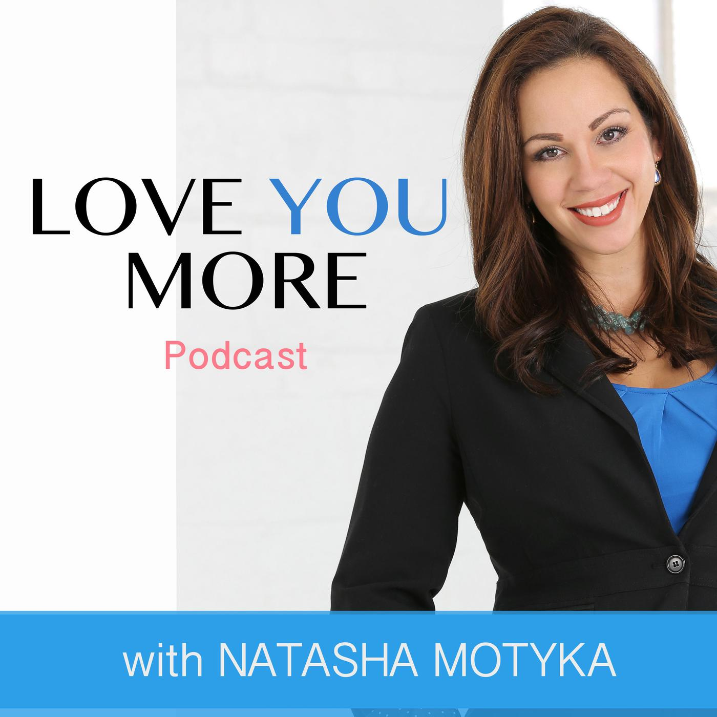 Love You More Podcast|Marriage|Relationships|Dating|Self-Love