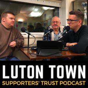 Luton Town Supporters' Trust podcast - Season 2 Episode 10