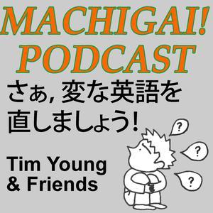 Best Language Learning Podcasts (2019): Machigai Podcast: 英語の間違いを直そう