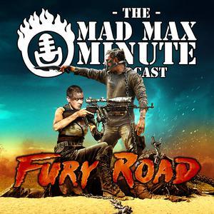 Mad Max Minute presents: Fury Road (2015)