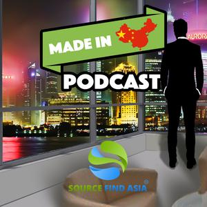 Best Locally Focused Podcasts (2019): Made in China Podcast: International Business | Crowdfunding | Entrepreneurship
