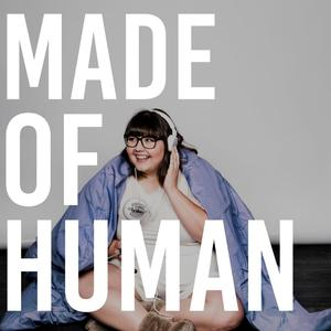 Made Of Human with Sofie Hagen