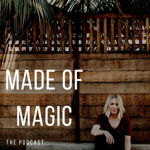 Made of Magic (formerly The Girl Kind Podcast) | MANIFESTATION | INTUITION | FEMINISM | MENTAL HEALTH | EMPOWERMENT | SELF LOVE