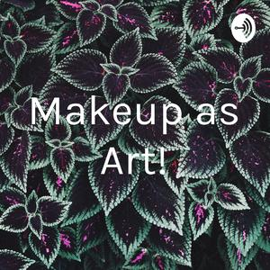 Makeup as Art!