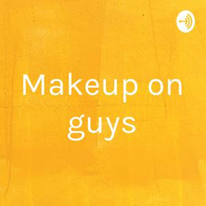 Makeup on guys