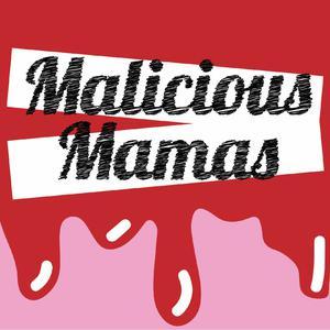Malicious Mamas