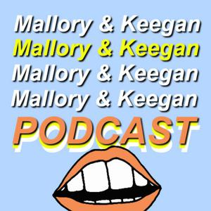 Mallory And Keegan Podcast