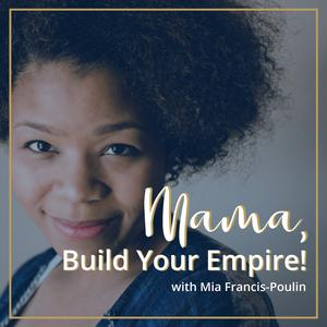 Mama, Build Your Empire