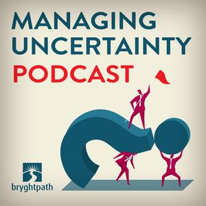 Managing Uncertainty