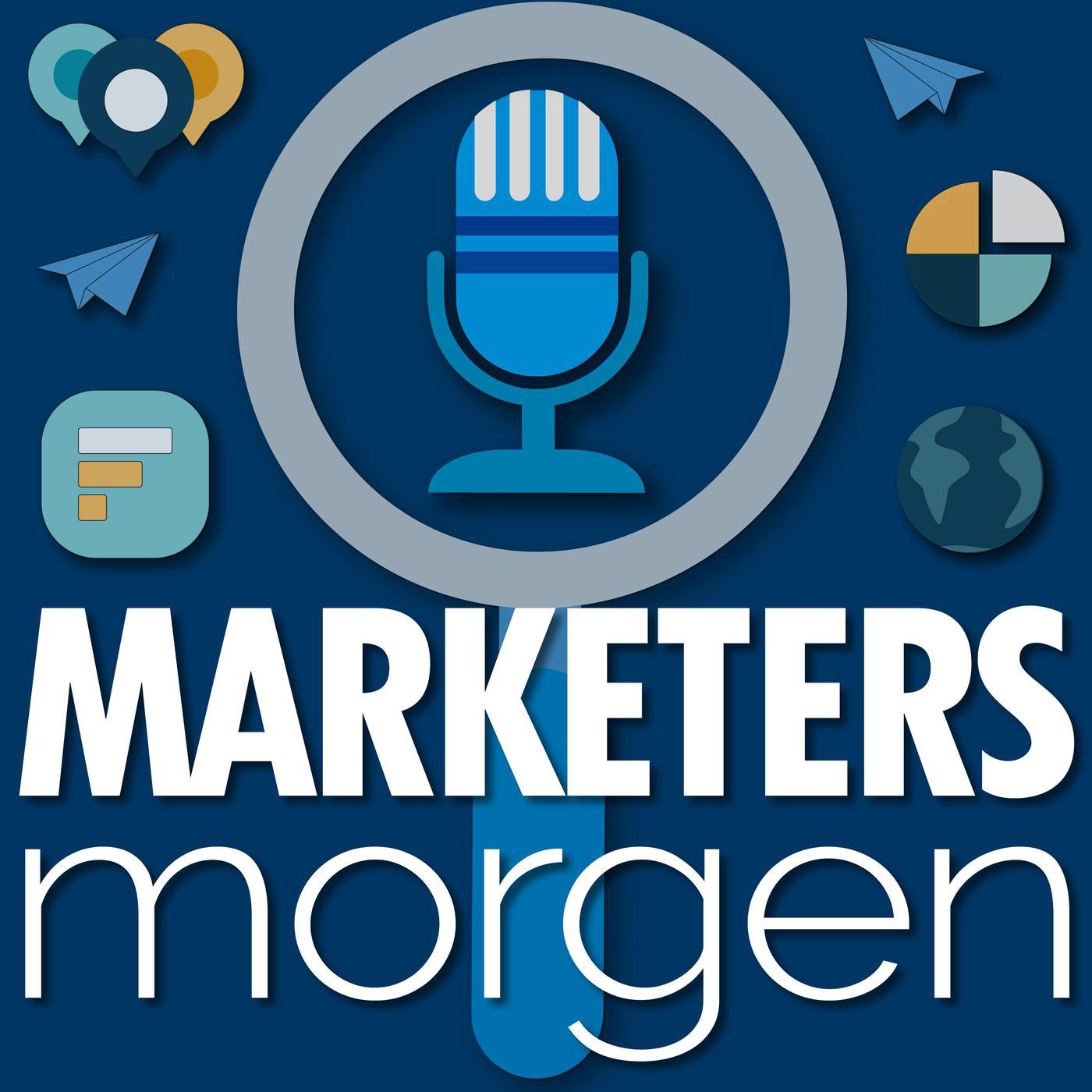 Marketers Morgen podcast - Marketers Morgen | Listen Notes