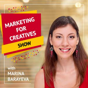 Marketing for Creatives Show | Marketing Tips for Creative Entrepreneurs and Small Business Owners