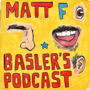 Matt F Basler's Podcast