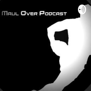 MaulOver Podcast