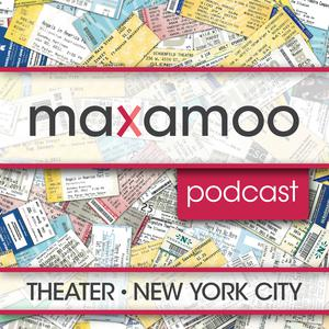 Maxamoo's New York City Theater Podcast