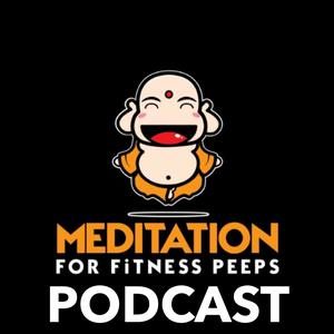 Meditation for Fitness Peeps