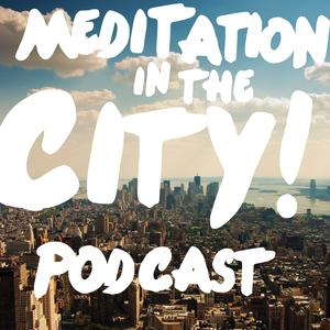 Meditation in the City: A Shambhala Podcast