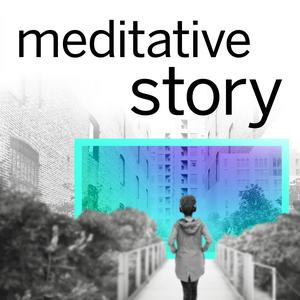 Best Society & Culture Podcasts (2019): Meditative Story