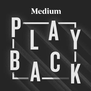 Medium Playback