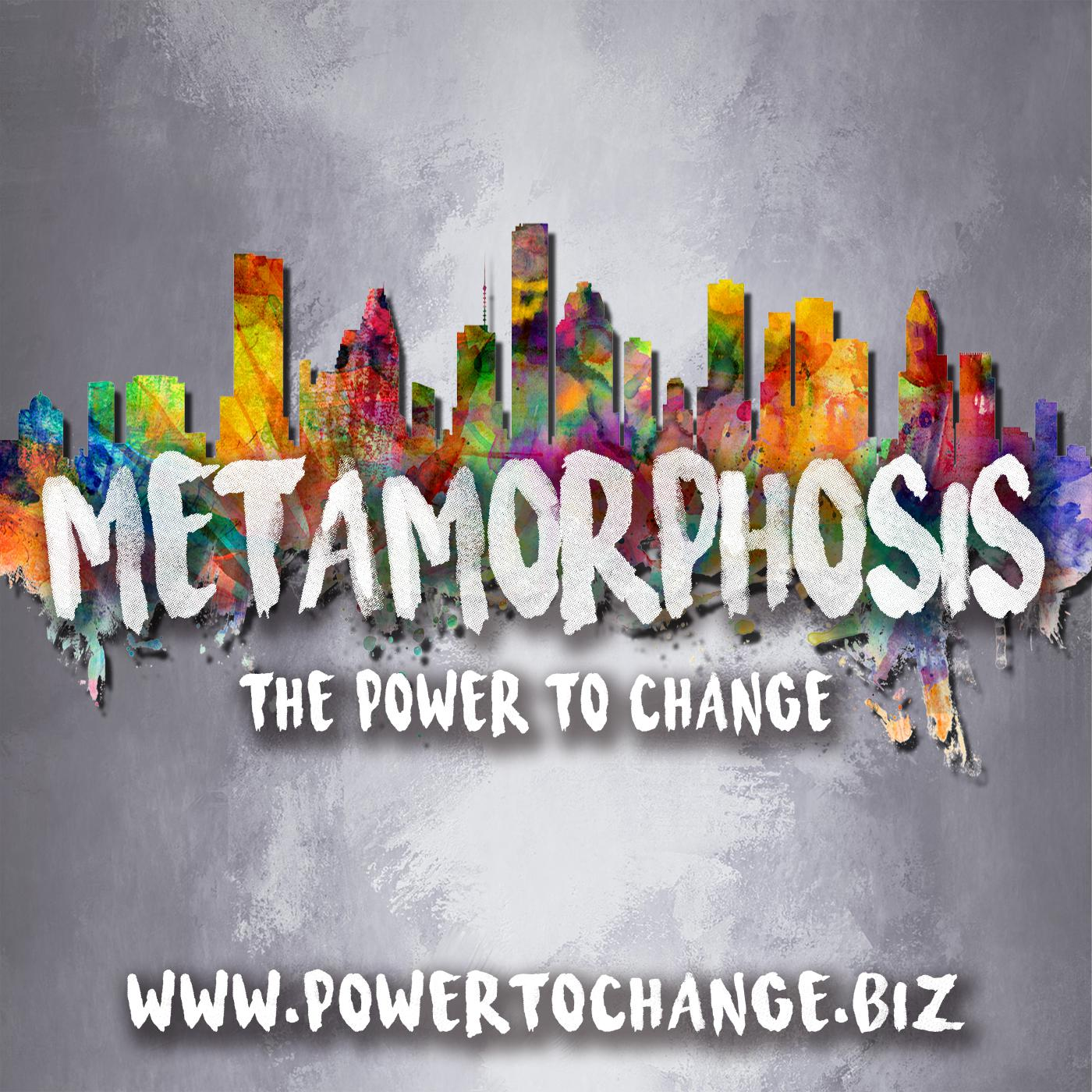 Metamorphosis - The Power to Change Podcast - David Settle