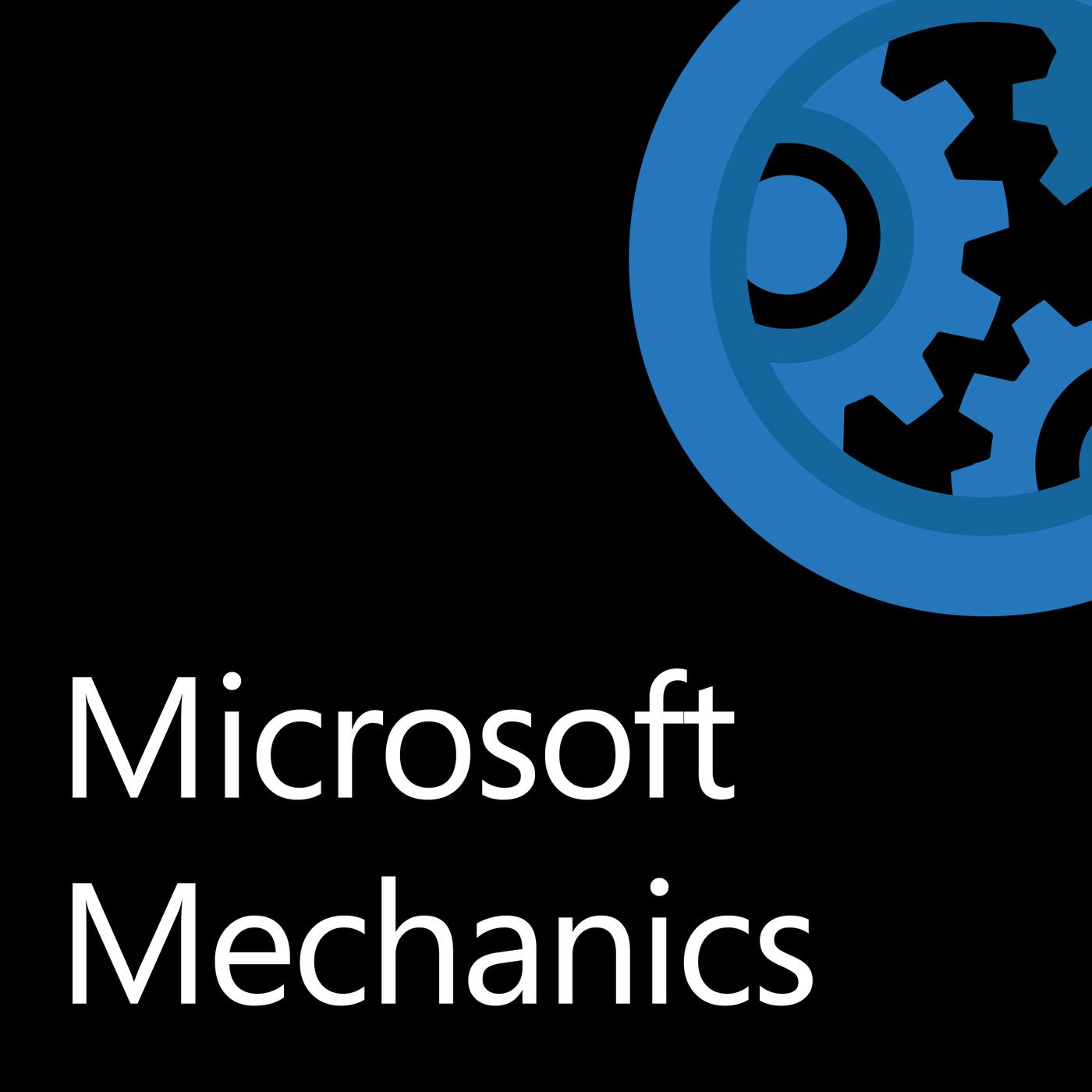 Microsoft Mechanics Podcast - Microsoft Mechanics   Listen Notes