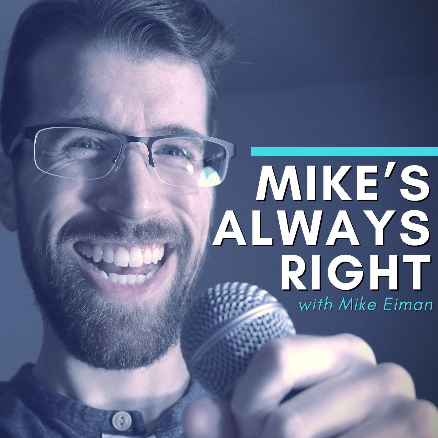 Mike's Always Right: Adventures in the World of Creative Writing