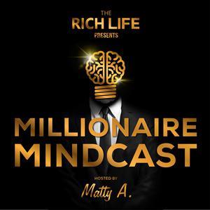 Best Entrepreneurship Podcasts (2019): Millionaire Mindcast