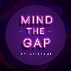 Mind The Gap by Freshchat