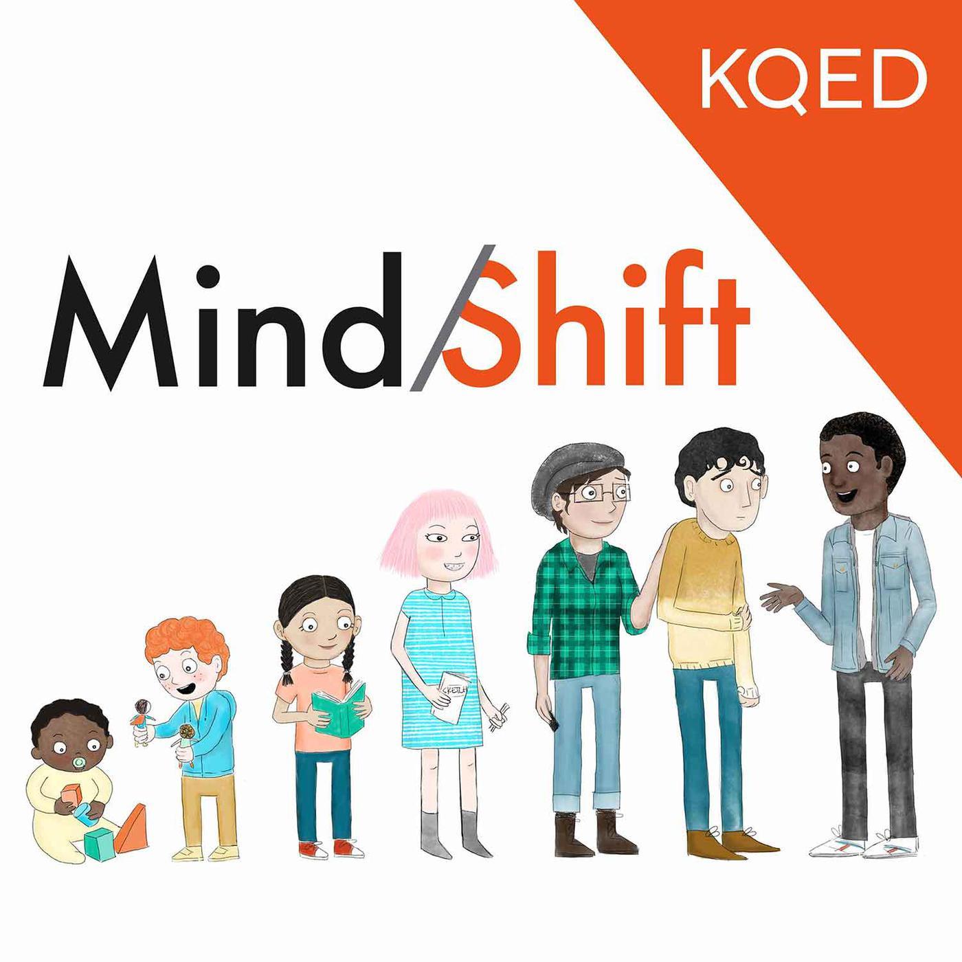 MindShift Podcast - KQED | Listen Notes