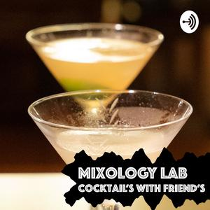 Mixology Lab: cocktails and friends