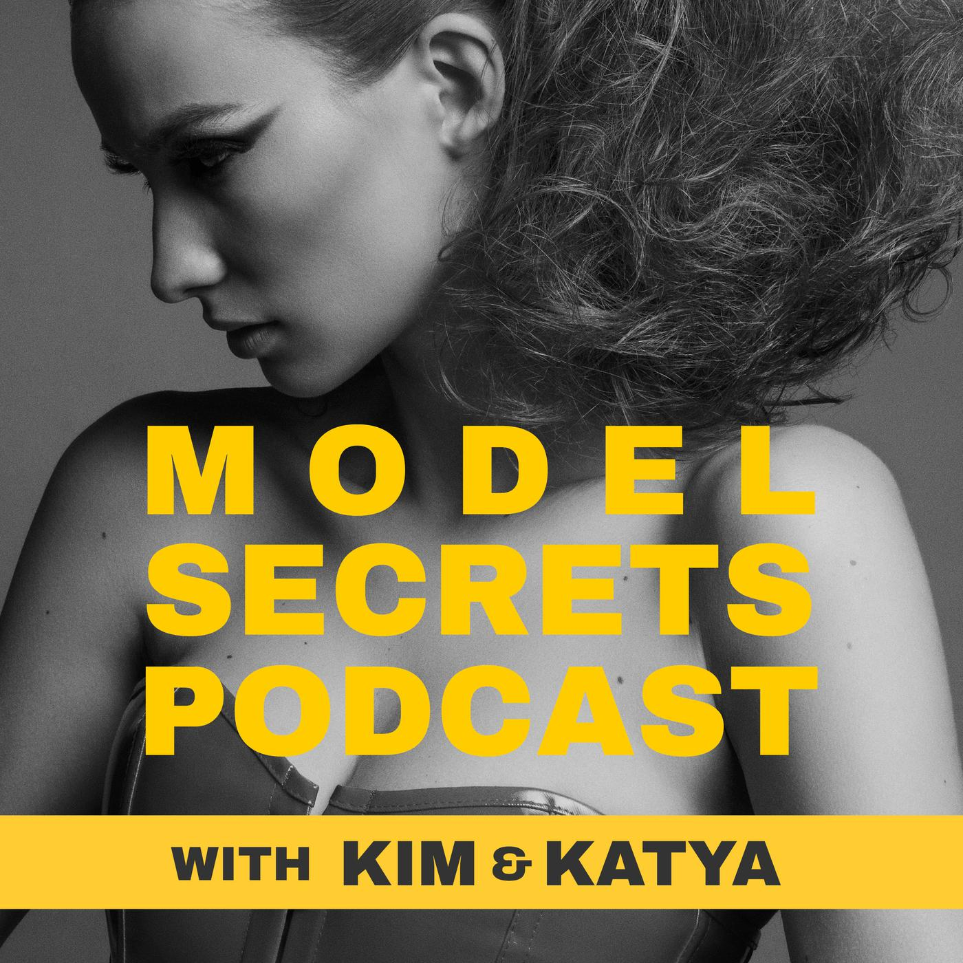 Model Secrets Podcast Kim Alley And Katya Gribanova Listen Notes