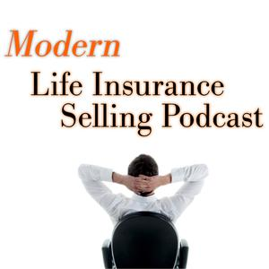 Modern Life Insurance Selling Podcast