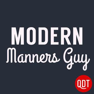 Modern Manners Guy Quick and Dirty Tips for a More Polite Life