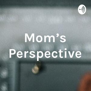 Mom's Perspective