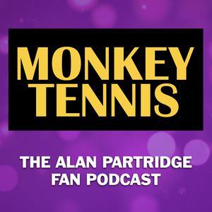 MONKEY TENNIS - The Alan Partridge Fan Podcast