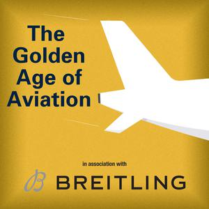 Best Aviation Podcasts (2019): Monocle 24: The Golden Age of Aviation