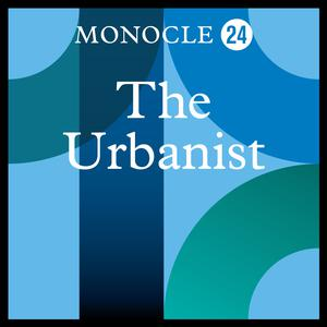 Best Design Podcasts (2019): Monocle 24: The Urbanist