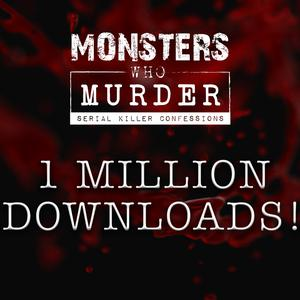 Die besten Wahre Verbrechen-Podcasts (2019): Monsters Who Murder: Serial Killer Confessions
