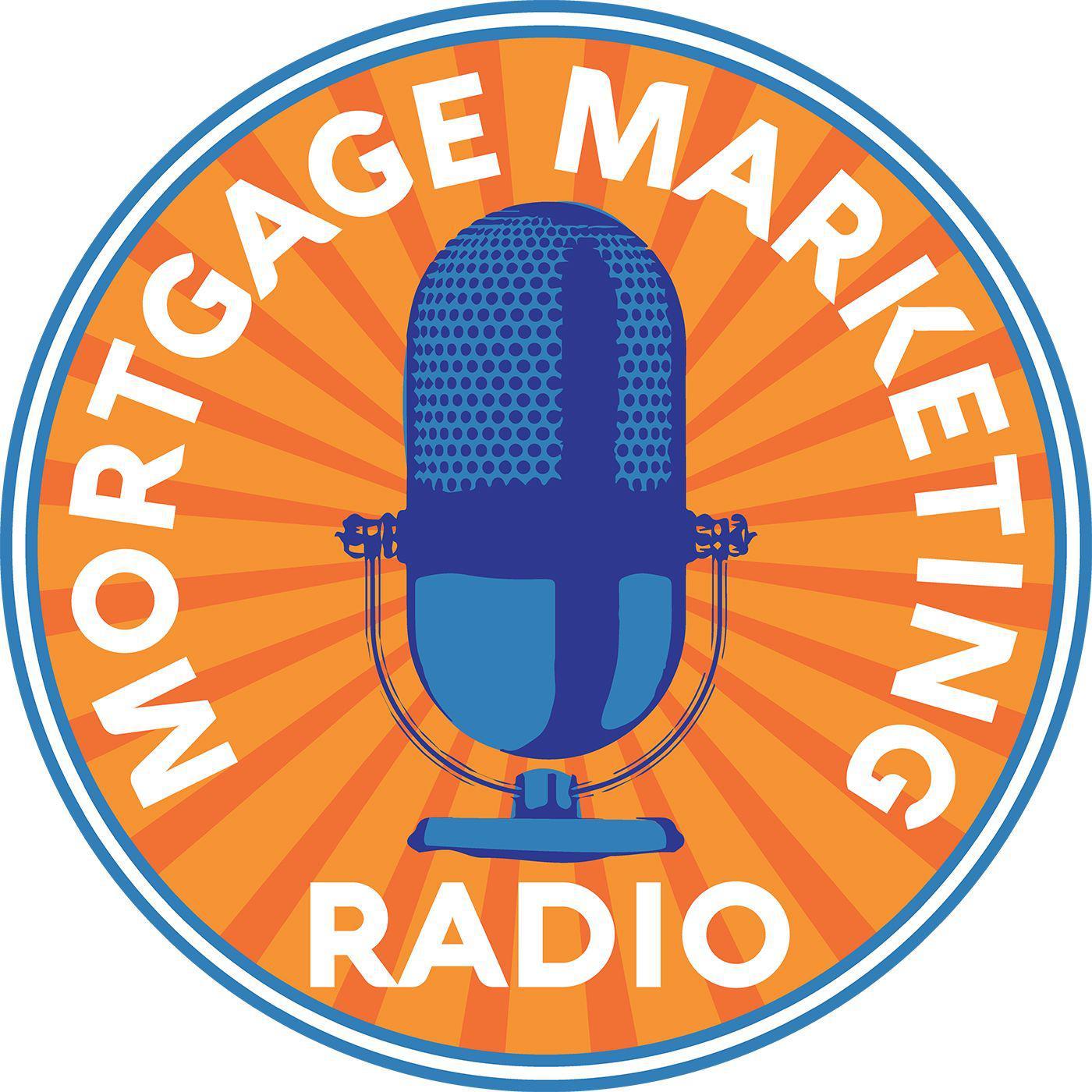 Mortgage Marketing Radio (podcast) - Mortgage Marketing