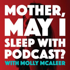 Mother, May I Sleep With Podcast?