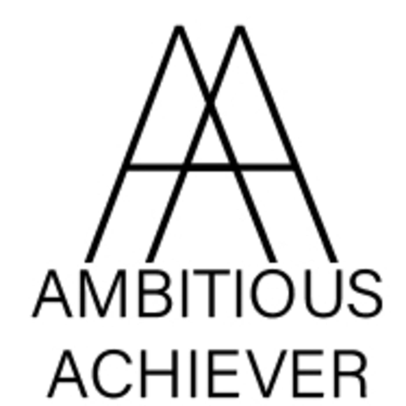 Motivation and Inspiration for Ambitious Achiever (podcast